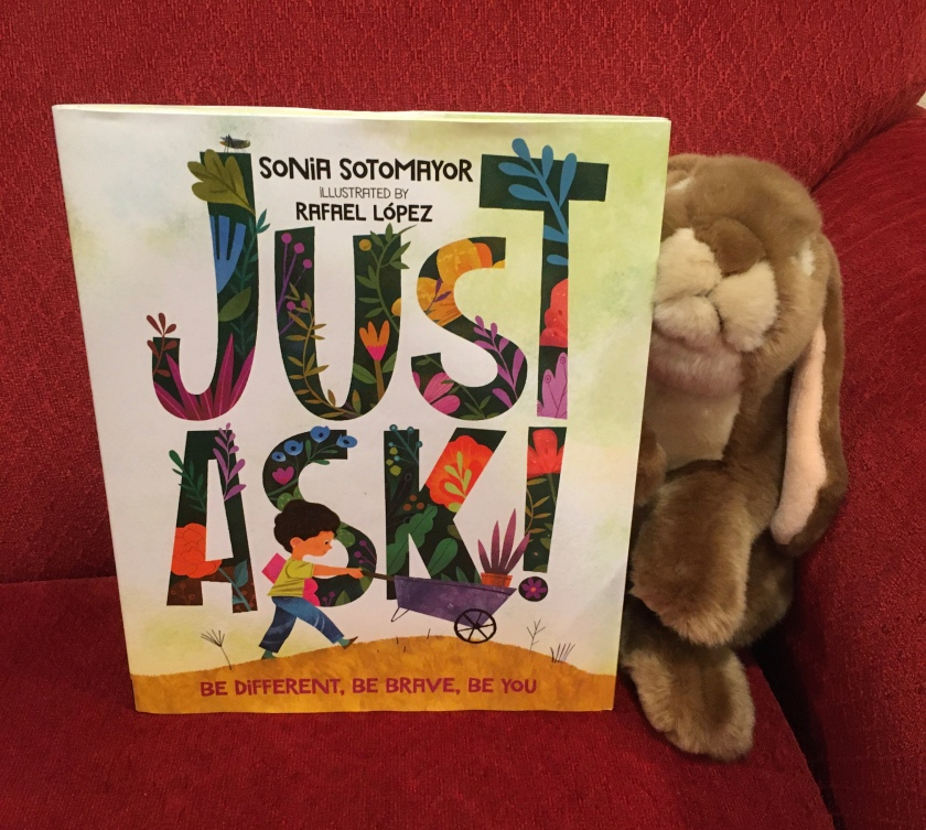 Caramel reviews Just Ask! Be Different, Be Brave, Be You, by Sonia Sotomayor, illustrated by Rafael Lopez.