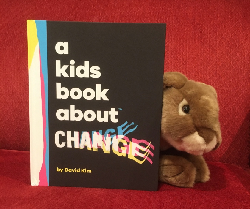 Caramel appreciated reading A Kids Book About Change by David Kim, and recommends it to all other little bunnies who might be facing changes in their lives (which is actually every single one of them, so yeah, this is a good book for all little bunnies...)
