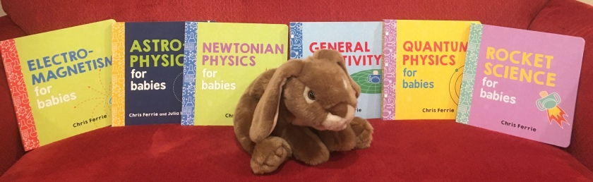 Caramel reviews Electromagnetism for Babies, Astrophysics for Babies, Newtonian Physics for Babies, General Relativity for Babies, Quantum Physics for Babies, and Rocket Science for Babies, almost all written by Chris Ferrie, except the astrophysics one which is coauthored by him and Julia Kregenow.