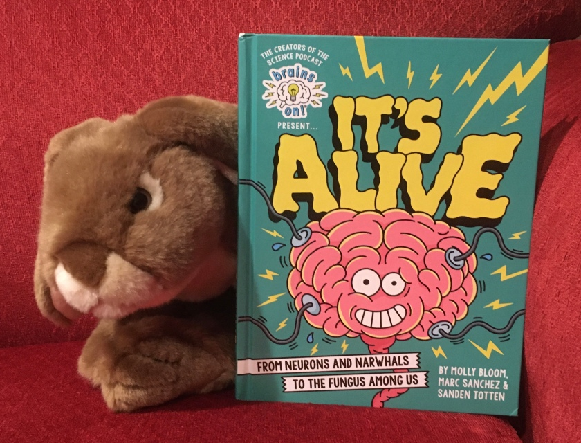 Caramel reviews the Brains On! book It's Alive: From Neurons and Narwhals to the Fungus Among Us, by Molly Bloom, Marc Sanchez, and Sanden Totten.